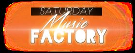 Saturday Music Factory