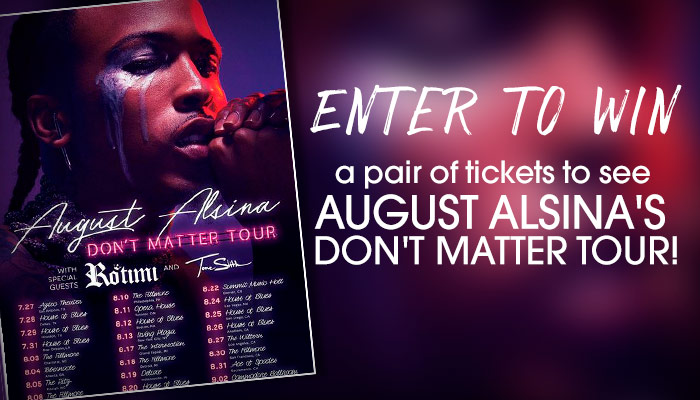 August Alsina Don't Matter Tour Ticket Giveaway